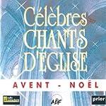 C�l�br�s Chants... Avent No�l