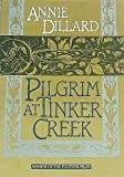 Pilgrim at Tinker Creek (0060912790) by Annie Dillard