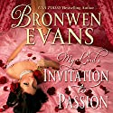 Invitation to Passion: Invitation Series, Book 3 Audiobook by Bronwen Evans Narrated by Marian Hussey