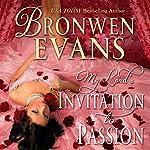 Invitation to Passion: Invitation Series, Book 3 | Bronwen Evans
