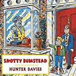 Snotty Bumstead | Hunter Davies