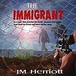 The Immigrant | J M Herriott
