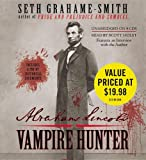 Seth Grahame-Smith Abraham Lincoln: Vampire Hunter