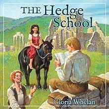 The Hedge School (       UNABRIDGED) by Gloria Whelan Narrated by John Lee