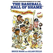 The Baseball Hall of Shame: The Best of Blooperstown Audiobook by Bruce Nash, Allan Zullo Narrated by Andy Caploe