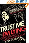 Trust Me, I'm Lying: Confessions of a...