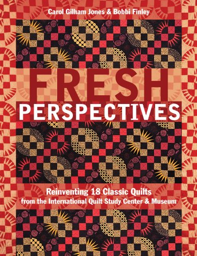 fresh-perspectives-reinventing-18-classic-quilts-from-the-international-quilt-study-center-museum