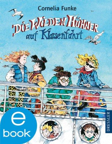 Cornelia Funke - Die Wilden Hühner auf Klassenfahrt: BD 2