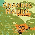Chasing Harpo | Alan Black