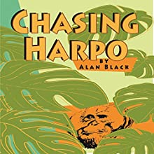 Chasing Harpo Audiobook by Alan Black Narrated by Patrick Freeman