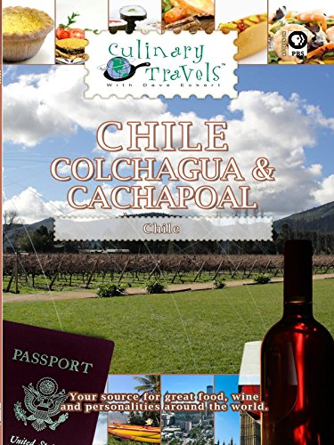 Culinary Travels - Colchagua & Cachapoal - Chile