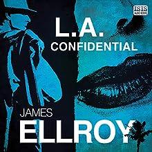 L.A. Confidential   Livre audio Auteur(s) : James Ellroy Narrateur(s) : Jeff Harding