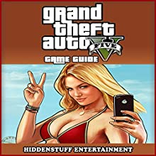 Grand Theft Auto 5 Game Guide (       UNABRIDGED) by HiddenStuff Entertainment LLC. Narrated by Scott Clem