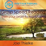 Learn Speed Reading, Train Your Brain to Read Faster: With Hypnosis and Meditation   Joel Thielke