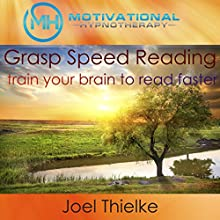 Learn Speed Reading, Train Your Brain to Read Faster: With Hypnosis and Meditation  by Joel Thielke Narrated by Joel Thielke