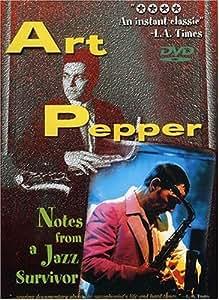 Art Pepper: Notes from a Jazz Survivor