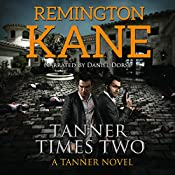 Tanner Times Two: A Tanner Novel, Book 11 | Remington Kane