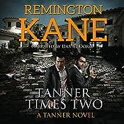 Tanner Times Two: A Tanner Novel, Book 11 | Remington Kane