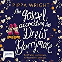 The Gospel According to Drew Barrymore Audiobook by Pippa Wright Narrated by Caitlin Thorburn