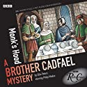 Radio Crimes: Cadfael: Monk's Hood [Dramatised]  by Ellis Peters Narrated by Philip Madoc