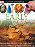 DK Eyewitness Books: Early Humans (0756610680) by DK Publishing