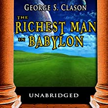 The Richest Man in Babylon: George S. Clason's Bestselling Guide to Financial Success: Saving Money and Putting it to Work for You | Livre audio Auteur(s) : George S. Clason Narrateur(s) : Jason McCoy
