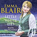 Little White Lies Audiobook by Emma Blair Narrated by Jane Macfarlane