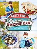 Meine französische Küche: Mehr als 100 Rezepte aus Frankreichs Genießerregionen