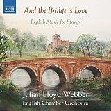 そして、橋は愛である ~イギリスの弦楽合奏作品集