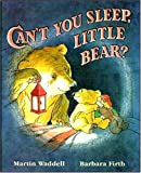 Martin Waddell Can't You Sleep, Little Bear? (Little Favourites)
