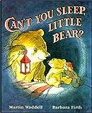 Martin Waddell Can't You Sleep, Little Bear? (Little Favourites)