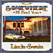Somewhere I'll Find You | [Linda Swain]