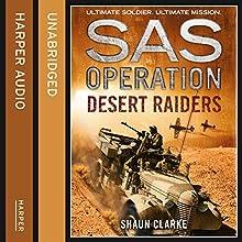 Desert Raiders (SAS Operation) Audiobook by Shaun Clarke Narrated by Sean Barrett