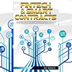 FinTech and Smart Contracts: The Ultimate Step-By-Step Guide to Financial Technology and Smart Contracts | Jay Isaacs