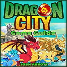 Dragon City Game Guide (       UNABRIDGED) by Josh Abbott Narrated by Kristi Corbett