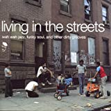 Living in the Streets Vol.1: Wah Wah Jazz Funky Soul & Other Dirty Grooves