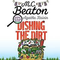 Agatha Raisin: Dishing the Dirt: Agatha Raisin Series, Book 26 Hörbuch von M. C. Beaton Gesprochen von: Penelope Keith