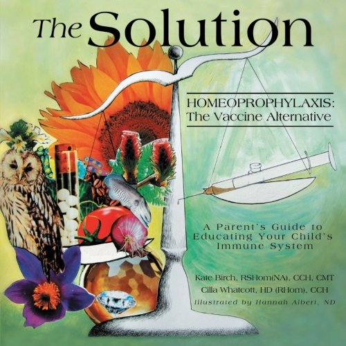 The Solution: Homeoprophylaxis: The Vaccine Alternative PDF