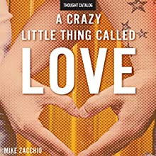 A Crazy Little Thing Called Love Audiobook by Mike Zacchio Narrated by Joe Knezevich