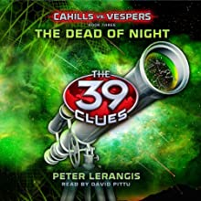 The Dead of Night: The 39 Clues: Cahills vs. Vespers, Book 3 (       UNABRIDGED) by Peter Lerangis Narrated by David Pittu