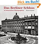 Das Berliner Schloss: in historischen...