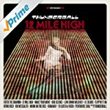 12 Mile High [Explicit]