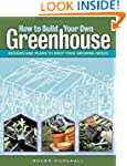 How to Build Your Own Greenhouse: Des...