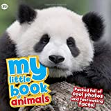 My Little Book of Animals: Packed full of cool photos and fascinating facts!