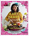 Aarti Paarti: An American Kitchen wit…