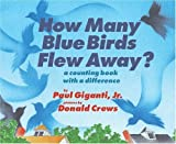 img - for By Paul Giganti How Many Blue Birds Flew Away?: A Counting Book with a Difference [Library Binding] book / textbook / text book