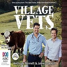 Village Vets (       UNABRIDGED) by Anthony Bennett, James Carroll Narrated by Anthony Bennett, James Carroll
