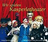 Image de Wir spielen Kasperletheater (Werkbücher für Kinder, Eltern und Erzieher)