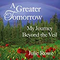 A Greater Tomorrow (       UNABRIDGED) by Julie Rowe Narrated by Emma Daybell