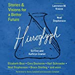 Hieroglyph: Stories and Visions for a Better Future | Ed Finn,Kathryn Cramer